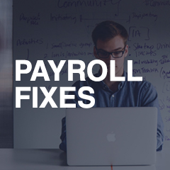 PAYROLL PROBLEMS AND FIXES