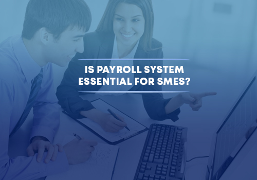 Payroll System Essential for SMEs
